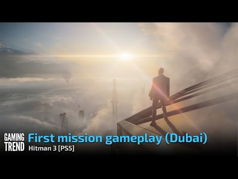 First mission gameplay (Dubai) - Hitman 3 [PS5] - [Gaming Trend]