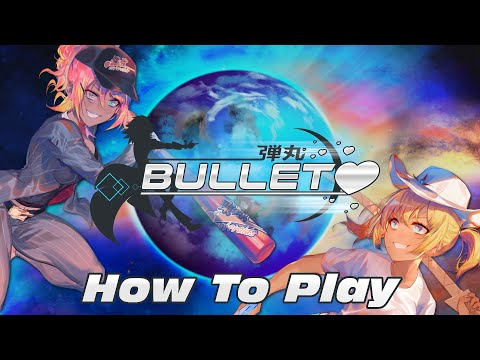 Bullet❤️ - Official How to Play