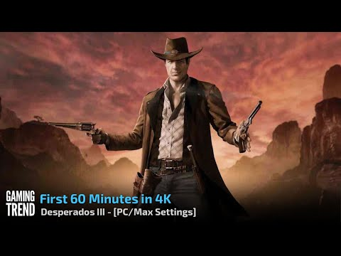 Desperados III - 4K Gameplay - Intro and First Mission - PC [Gaming Trend]