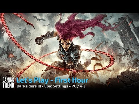 Darksiders III - Let's Play First Hour in 4K - Epic settings - PC [Gaming Trend]