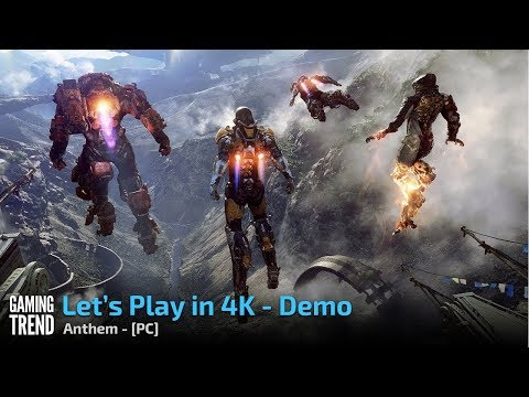 Anthem - Let's Play Demo Mission in 4K - PC [Gaming Trend]
