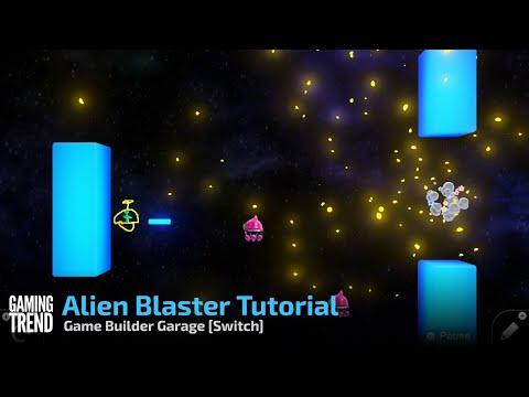 Game Builder Garage Alien Blaster Tutorial - Switch [Gaming Trend]