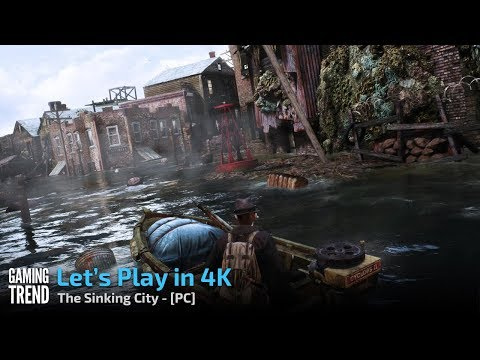 The Sinking City - Let's Play in 4K - PC [Gaming Trend]
