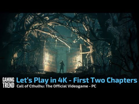 Call of Cthulhu: The Official Game - First Two Chapters - Let's Play in 4K - PC - [Gaming Trend]