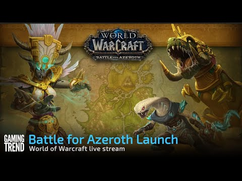 World of Warcraft: Battle for Azeroth - Pre-launch / Launch Stream