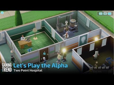Two Point Hospital - Let's Play the Alpha [Gaming Trend]