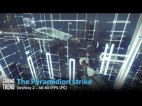 Destiny 2 PC - The Pyramidion strike (4K 60+FPS)