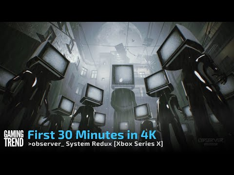 Observer System Redux in 4K on Xbox Series X [Gaming Trend]