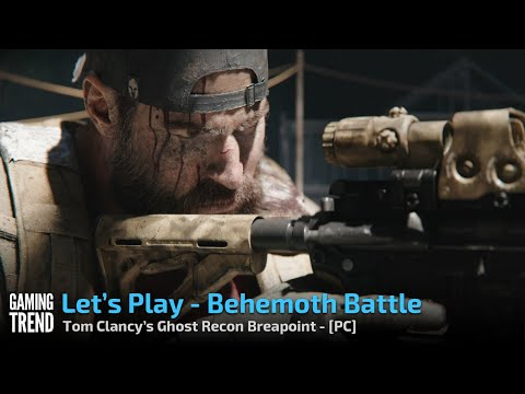 Tom Clancy's Ghost Recon Breakpoint - Behemoth Battle - PC [Gaming Trend]