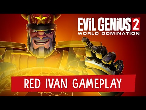 Evil Genius 2: World Domination - Red Ivan Gameplay Trailer (Feat. Brian Blessed)