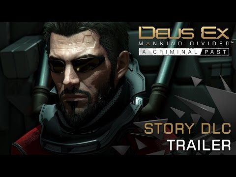[NA] Deus Ex: Mankind Divided - A Criminal Past   Launch Trailer