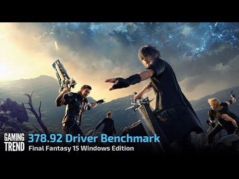 Final Fantasy 15 Windows Edition - 4K and 1440p tests - 378.92 WHQL [Gaming Trend]