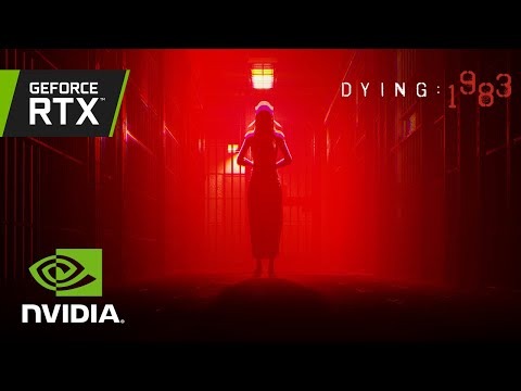 DYING : 1983   Official GeForce RTX Reveal Trailer