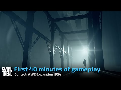 First 40 minutes of gameplay - Control AWE Expansion [PS4] - [Gaming Trend]