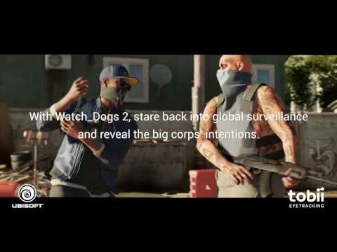 Watch Dogs 2 - Now Enhanced with Tobii Eye Tracking