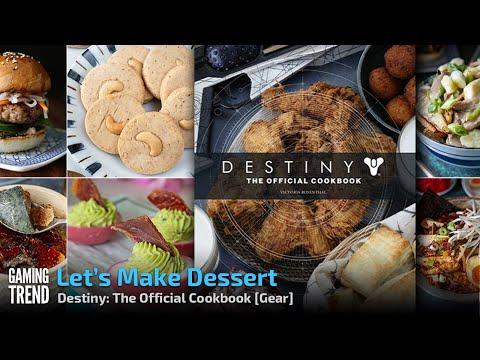 Destiny The Official Cookbook - Let's Make Dessert! [Gaming Trend]
