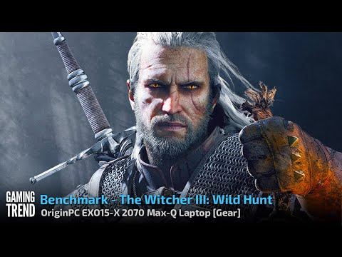 OriginPC EON15-X 2070 Max-Q AMD Laptop - Benchmark - The Witcher III Wild Hunt [Gaming Trend]
