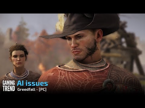 Greedfall - AI gets stuck - PC [Gaming Trend]