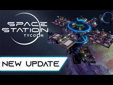Space Station Tycoon 0.6 Trailer