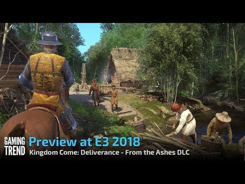 Kingdom Come: Deliverance - From the Ashes DLC - E3 2018 Preview [Gaming Trend]