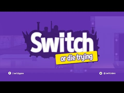 Switch - or die trying Announcement Trailer