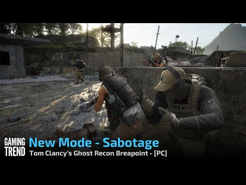 Tom Clancy's Ghost Recon Breakpoint - Sabotage Game Mode - PC [Gaming Trend]