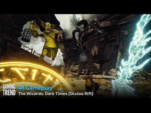 The Wizards - Dark Times - 4K Gameplay - Oculus Rift [GamingTrend]