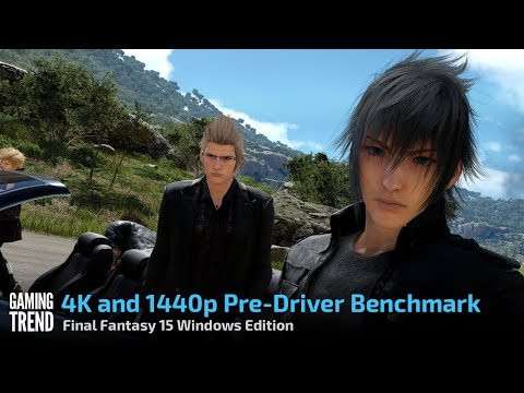 Final Fantasy 15 Windows Edition - 4K and 1440p tests - pre GameReady Drivers [Gaming Trend]