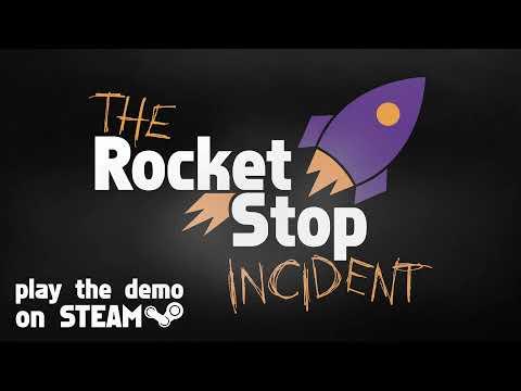 The Rocket Stop Incident - Demo Trailer