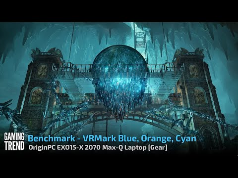 OriginPC EON15-X 2070 Max-Q AMD Laptop - Benchmark - VRMark Blue Orange Cyan [Gaming Trend]