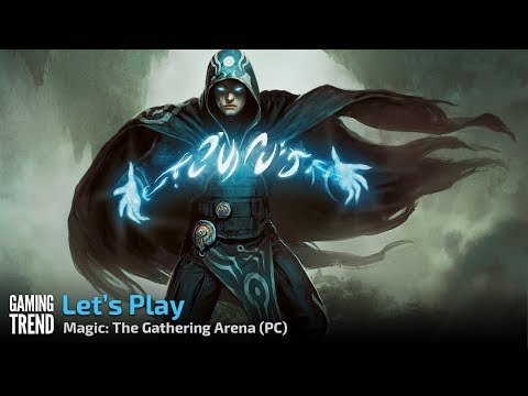 Magic: The Gathering Arena - Let's Play - PC [Gaming Trend]