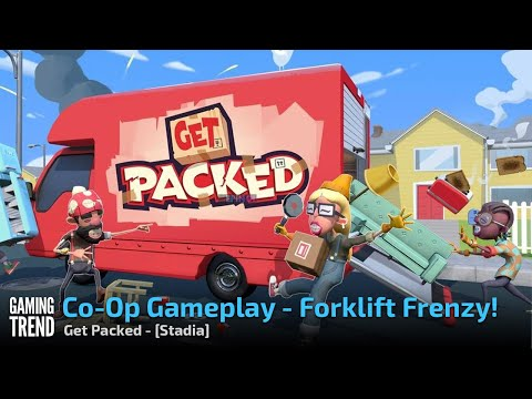 Get Packed - Forklift Fun - Stadia [Gaming Trend]