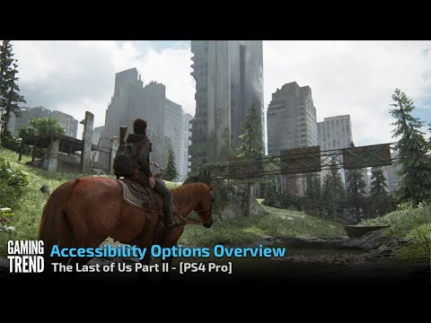The Last of Us II - Accessibility Option Overview - PS4 Pro [Gaming Trend]