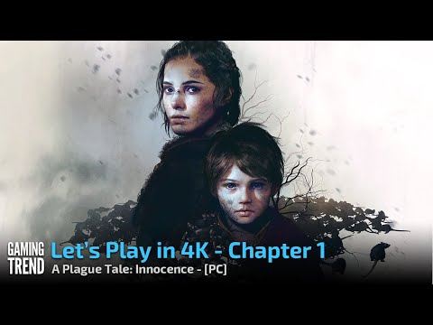 A Plague Tale: Innocence - Let's Play in 4K - Chapter 1 - PC [Gaming Trend]