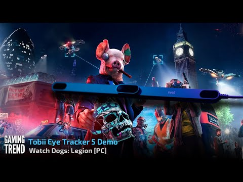 Watch Dogs Legion with Tobii Eye Tracker 5 [Gaming Trend]