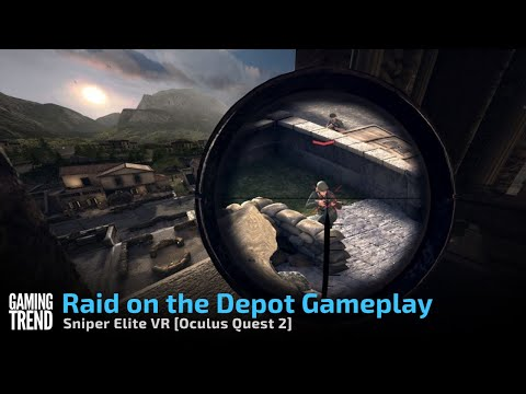Sniper Elite VR Raid on the Depot Mission Gameplay - Oculus Quest 2 [Gaming Trend]