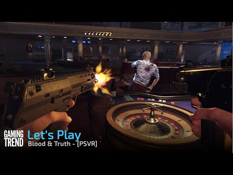 Blood & Truth - Let's Play - PSVR [Gaming Trend]