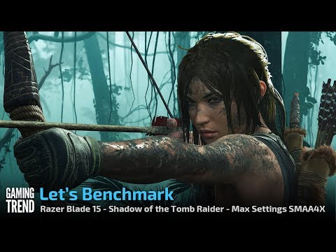 Razer Blade 15 - Shadow of the Tomb Raider - Max Settings SMAA4X - [Gaming Trend]