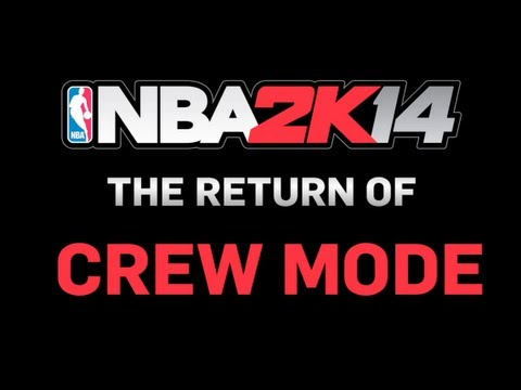 NBA 2K14 - The Return Of Crew Mode
