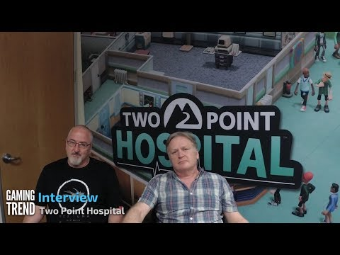 Two Point Hospital - Interview with Mark Webley and Gary Carr [Gaming Trend]