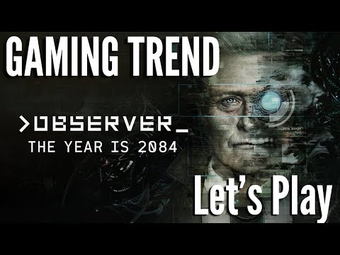 observer_ Let's Play - First 40 minutes - PC [Gaming Trend]