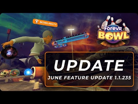 ForeVR Bowl June Feature Update 1.1.235 [Trailer]