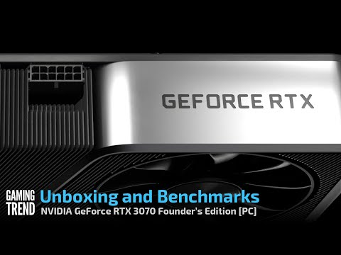 GeForce RTX 3070 Unboxing and Benchmarks [Gaming Trend]
