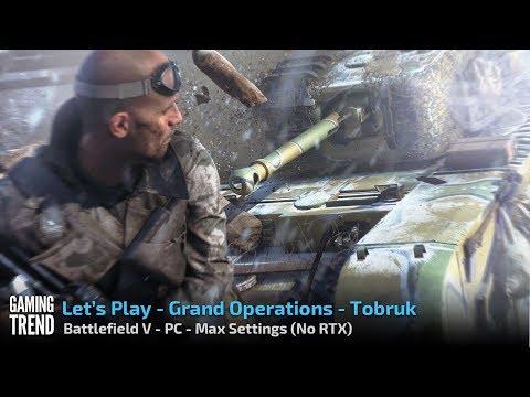 Battlefield V - Grand Operations - Tobruk - PC - [Gaming Trend]