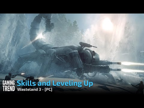 Wasteland 3 - Skills and leveling up - PC [Gaming Trend]