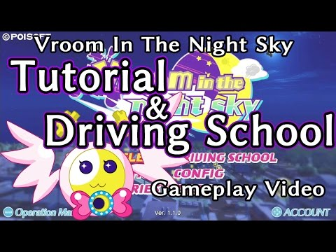 """Vroom In The Night Sky"" Official Gameplay - Tutorial&DrivingSchool Ver.1"