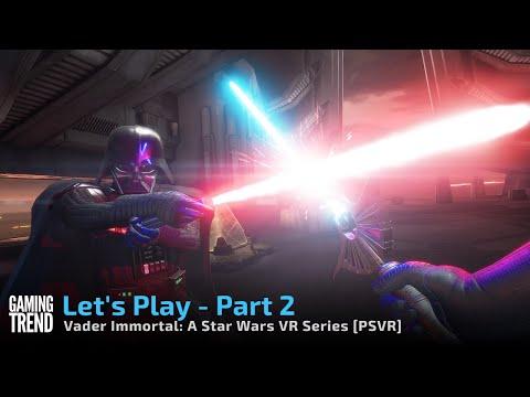 Vader Immortal - Let's Play Part 2 - PSVR [Gaming Trend]