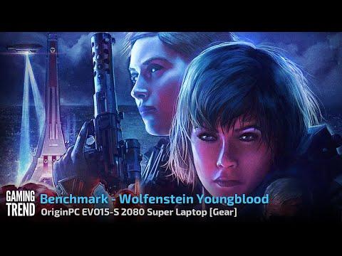 OriginPC EVO-15S - Wolfenstein Youngblood Benchmark [Gaming Trend]