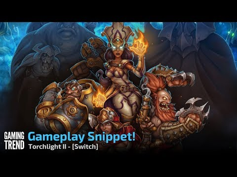 Torchlight II - Gameplay Snippet - Switch [Gaming Trend]