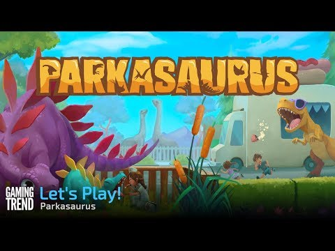 Let's Play! Parkasaurus - A dinosaur park management game! [Gaming Trend]